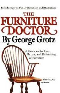 image of The Furniture Doctor: A Guide to the Care, Repair, and Refinishing of Furniture