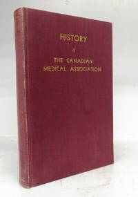 History of The Canadian Medical Association 1867-1921