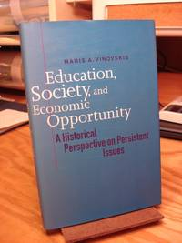 Education, Society, and Economic Opportunity: A Historical Perspective on Persistent Issues