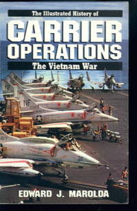 Carrier Operations (The Illustrated History of the Vietnam War Series)