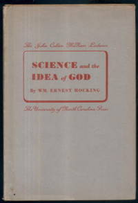 Science and the Idea of God: The John Calvin McNair Lectures by William Ernest Hocking - Hardcover - 1944 - from Lazy Letters Books and Biblio.com