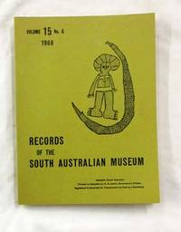 Records of the South Australian Museum Volume 15 No 4, 1968 by Various Authors; W. Grant Inglis (Editor) - Paperback - 1st Edition - 1968 - from Adelaide Booksellers (SKU: BIB308776)