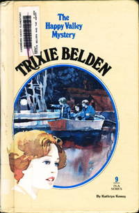 TRIXIE BELDEN: THE HAPPY VALLEY MYSTERY #9. by  Kathryn Kenny - Hardcover - (1977.) - from Bookfever.com, IOBA (SKU: 53303)