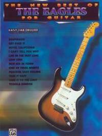 The New Best of the Eagles for Guitar: Easy TAB Deluxe (The New Best of... for Guitar)