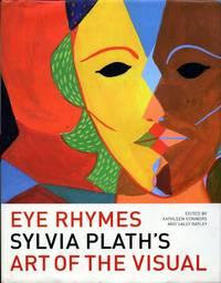 image of Eye Rhymes: Sylvia Plath's Art of the Visual