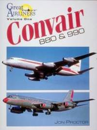 Convair 880 & 990 (Great Airliners Series, Vol. 1) by Jon Proctor - Paperback - 1996-09-06 - from Books Express and Biblio.co.uk