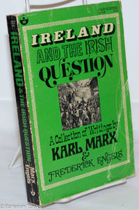 image of Ireland and the Irish question a collection of writings by Karl Marx