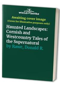 Haunted Landscapes: Cornish and Westcountry Tales of the Supernatural