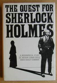 The Quest For Sherlock Holmes. A Biographical Study of Arthur Conan Doyle.