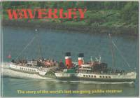 Waverley: the Story of the World's Last Sea-going Paddle Steamer