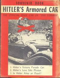 "Hitler's Armored Car.  The Official State car of ""Der Fuehrer"".  Souvenir Book"