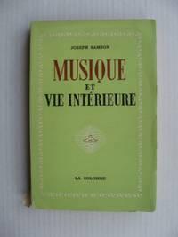 Musique et Vie Intérieure  -  Journal De Bord D'un Musicien