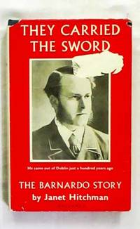 They Carried the Sword: The Barnardo Story