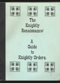 The knightly renaissance  A guide to knightly orders