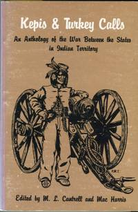 Kepis & Turkey Calls: An Anthology of the War Between the States in Indian Territory
