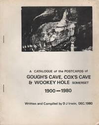 A CATALOGUE OF THE POSTCARDS OF GOUGH'S CAVE, COX'S CAVE & WOOKEY HOLE SOMERSET...