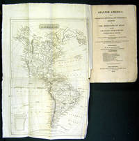 Spanish America; or a Descriptive, Historical, and Geographical Account of the Dominions of Spain in the Western Hemisphere, Continental & Insular