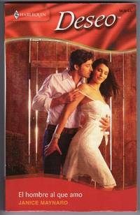 El Hombre Al Que Amo: (The Man I Love) (Spanish Edition)