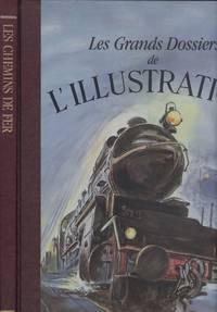 Les chemins de fer Les grands dossiers de l'illustrationr - Histoire D'un Siecle 1843-1944