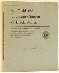 Oil Yield and Uranium Content of Black Shales: Uranium in Carbonaceous Rocks: Geological Survey...