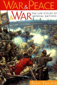 War & Peace & War: The Life Cycles of Imperial Nations