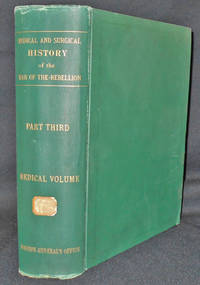 image of The Medical and Surgical History of the War of the Rebellion -- Part III, Volume I: Medical History -- Being the Third Medical Volume; Prepared under the direction of the Surgeon General, United States Army, by Charles Smart