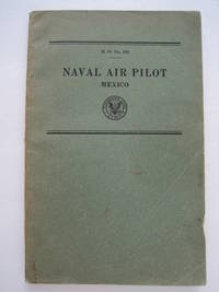 Naval Air Pilot : Mexico - Corrected to May 1, 1933 - Notice to Aviators, No. 9, 1933