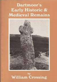 Dartmoor's Early Historic and Mediaeval Remains