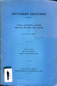 Southern Sketches, Number 4, First Series: Peter Johnston, Junior Virginia Soldier and Jurist