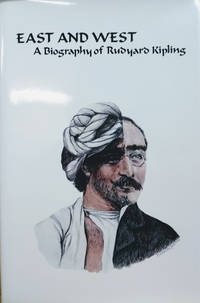 image of East and West:  A Biography of Rudyard Kipling