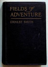 Fields of Adventure: Some Recollections of Forty Years of Newspaper Life
