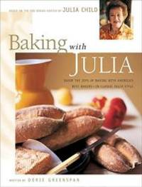 image of Baking with Julia: Savor the Joys of Baking with America's Best Bakers