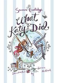 What Katy Did: Illustrated by Susan Hellard (Alma Classics Junior): Susan Coolidge (Alma Junior...