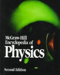 McGraw-Hill Encyclopedia of Physics by Sybil P. Parker - Hardcover - 1993-03-07 - from Books Express and Biblio.com