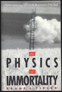 image of The Physics of Immortality: Modern Cosmology, God and the Resurrection of the Dead