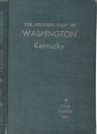 Historic Past of Washington Kentucky by  Edna Hunter Best - Hardcover - Signed - 1944 - from Back of Beyond Books, ABAA and Biblio.com
