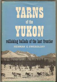 Yarns of the Yukon, Recollections of a Sourdough Under the Midnight Sun