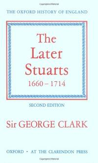 The Later Stuarts 1660-1714 (Oxford History of England)
