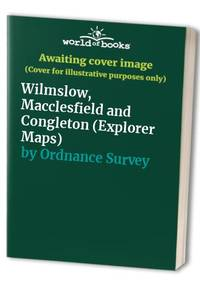 image of Wilmslow, Macclesfield and Congleton (Explorer Maps)
