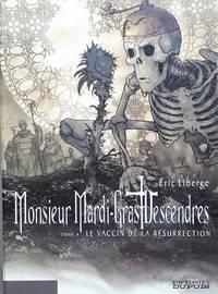 image of Monsieur Mardi-gras Descendres, tome 4 : Le Vaccin de la résurrection