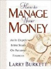 How to Manage Your Money : An In-Depth Bible Study on Personal Finances