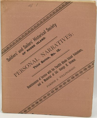 Providence: Published by The Society   Rhode Island Soldiers and Sailors Historical Society, 1885. L...