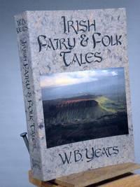 Irish Fairy and Folk Tales by William Butler Yeats - 1993