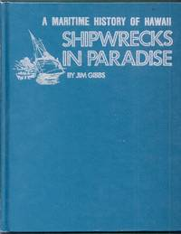 A Maritime History of Hawaii. Shipwrecks in Paradise