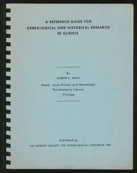 A Reference Guide for Genealogical and Historical Research in Illinois