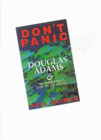 Don't Panic:  Douglas Adams & The Hitch Hiker's Guide to the Galaxy (...