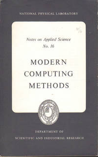 National Physical Laboratory Notes on Applied Science No. 16: Modern Computing Methods