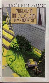 Murder in the Dog Days by  P. M Carlson - Paperback - 1991 - from Odds and Ends Shop and Biblio.com