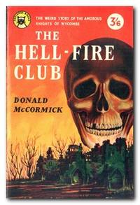 The Hell-Fire Club  The Story Of The Amorous Knights Of Wycombe