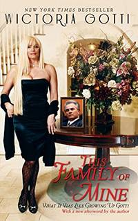image of This Family of Mine: What It Was Like Growing Up Gotti